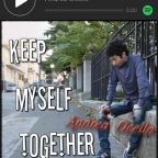 """Keep myself together"" now available on Spotify!"